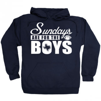 Sundays Are For The Boys Dallas Football Hoodie