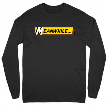 Meanwhile Mens Long Sleeve T-Shirt