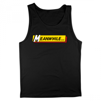 Meanwhile Mens Tank Top
