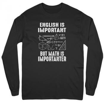 English Is Important But Math Is Importanter Mens Long Sleeve T-Shirt