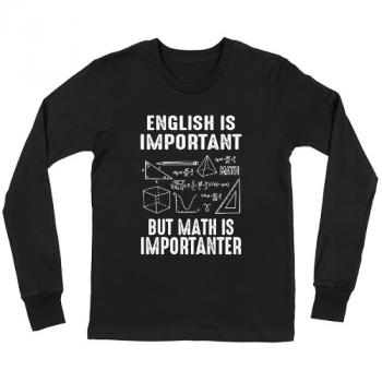 English Is Important But Math Is Importanter Kids Long Sleeve T-Shirt