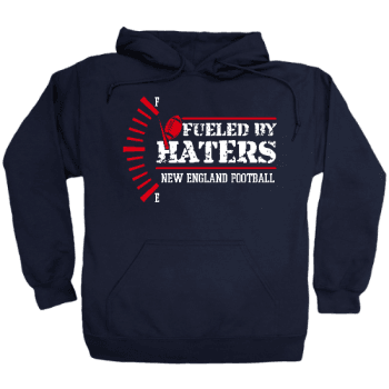 New England Fueled By Haters Hoodie