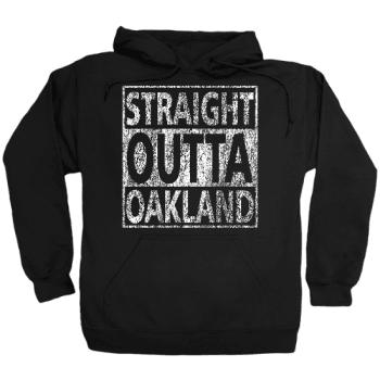 Straight Outta Oakland Hoodie 01