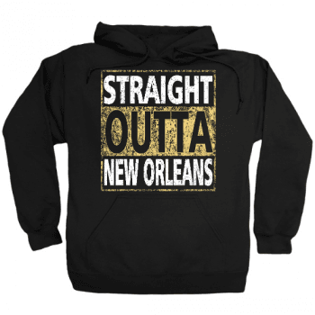 Straight Outta New Orleans Hoodie