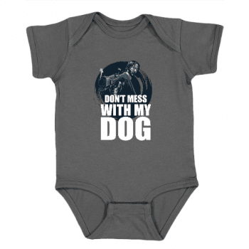 Dont Mess With My Dog Onesie